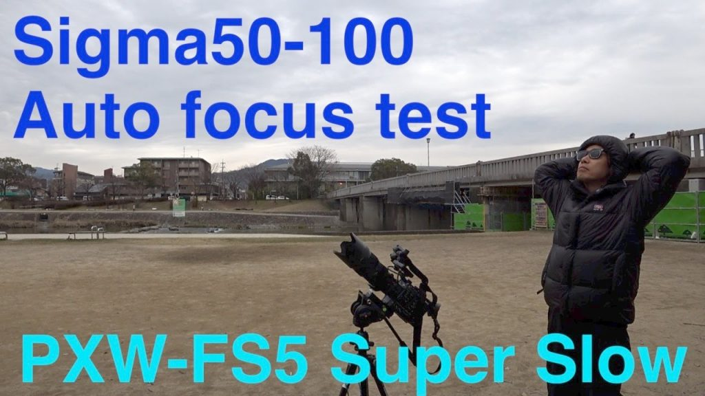 【Ufer! VLOG 113】Sigma 50-100 auto focus test by PXW-FS5 Super Slow