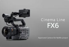 ソニー、フルサイズ4Kカムコーダー「FX6」がNetflixの認定済みカメラリストに追加