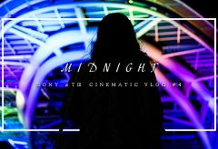 【Views】1405『MIDNIGHT cinematic vlog #4』1分15秒